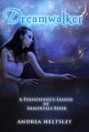 Dreamwalker - Andrea Heltsley