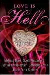 Love Is Hell - Justine Larbalestier, Gabrielle Zevin, Melissa Marr, Scott Westerfeld