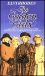 Golden Girls - Elvi Rhodes