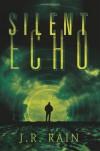 Silent Echo - J.R. Rain