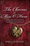 The Charms of Miss O'Hara: Tales of Gone With the Wind & the Golden Age of Hollywood from Scarlett's Little Sister - Phillip Done