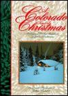 A Colorado Kind of Christmas: Treasured Rocky Mountain Yuletide Traditions - John Fielder, Sally Hewitt Daniel