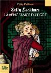 Sally Lockhart, Tome 3 : La vengeance du tigre (Poche) - Philip Pullman