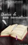 Diario di una cacciatrice - Giovanna Profilio