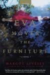 Eva Moves the Furniture: A Novel - Margot Livesey