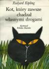 Kot, który zawsze chadzał własnymi drogami - Rudyard Kipling