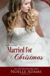 Married for Christmas - Noelle  Adams