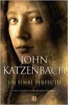 Un final perfecto - John Katzenbach