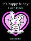 It's Happy Bunny #1: Love Bites - Jim Benton, Benton
