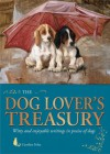 Dog Lover's Treasury, The: Witty And Enjoyable Writings In Praise Of Dogs - Caroline Foley