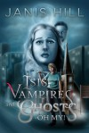 Isis, Vampires and Ghosts - Oh My! -  Janis Hill