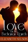 Love on the Buchanan Ranch - Elizabeth Nelson