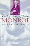 Presidency of James Monroe - Noble E. Cunningham Jr.