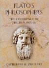 Plato's Philosophers: The Coherence of the Dialogues - Catherine H. Zuckert