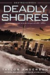 Deadly Shores: Destroyermen - Taylor Anderson