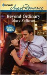 Beyond Ordinary - Mary       Sullivan