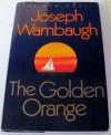 The Golden Orange - Joseph Wambaugh