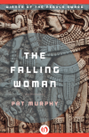 The Falling Woman - Pat Murphy