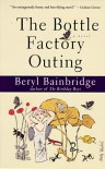 The Bottle Factory Outing - Beryl Bainbridge