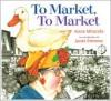 To Market, To Market - Anne Miranda,  Janet Stevens (Illustrator)