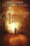 Imp: An Urban Fantasy Novella - Debra Dunbar