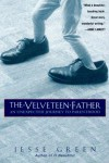 The Velveteen Father: An Unexpected Journey to Parenthood - Jesse Green