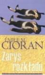 Zarys rozkładu - Emil Cioran