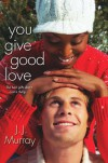 You Give Good Love - J.J. Murray