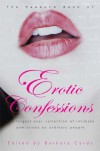 The Mammoth Book of Erotic Confessions: The Largest Ever Collection of Intimated Admissions by Real Women and Men (Mammoth Books) - Barbara Cardy