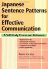 Japanese Sentence Patterns for Effective Communication: A Self-Study Course and Reference - Taeko Kamiya