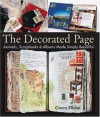The Decorated Page: Journals, Scrapbooks & Albums Made Simply Beautiful - Gwen Diehn