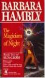 The Magicians of Night - Barbara Hambly