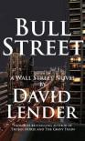 Bull Street: A Wall Street Novel - David Lender