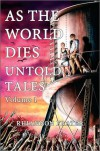 As The World Dies Untold Tales Volume 1 - Rhiannon Frater