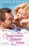 Construction Beauty Queen - Sara Daniel
