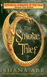 The Smoke Thief - Shana Abe
