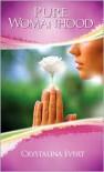 Pure Womanhood - Crystalina Evert