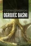 Ogrojec baśni - Stefan Grabiński