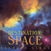 Destination, Space - Seymour Simon