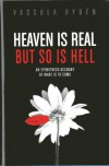 Heaven is Real But So is Hell: An Eyewitness Account of What is to Come - Vassula Ryden