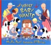 What Baby Wants - Phyllis Root