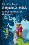 Gespensterpark - Die Geheimtür zur Geisterwelt - Marliese Arold