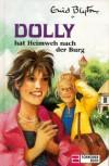 Dolly hat Heimweh nach der Burg - Tina Caspari, Enid Blyton