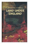 Land under England / by Joseph ONeill ; Afterword by Anthony Storr. - Joseph O'Neill