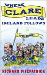Where Clare Leads, Ireland Follows - Richard Fitzpatrick