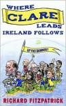 Where Clare Leads, Ireland Follows - Richard Fitzpatrick