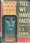 Till We Have Faces: A Myth Retold - C.S. Lewis