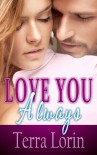 Love You Always - Terra Lorin, P.S. Love