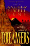 Dreamers (Legacies of the Ancient River No. 1) - Angela Elwell Hunt