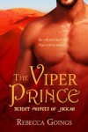 The Viper Prince (Desert Princes of Jikkar) - Rebecca Goings